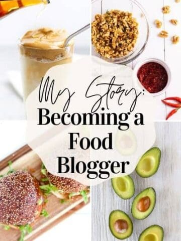 My Story: Becoming a Food Blogger collage image