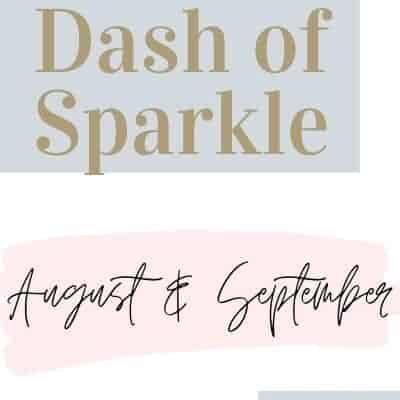 Dash of Sparkle August & September 2020